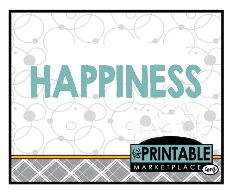 HAPPINESS PRINTABLES