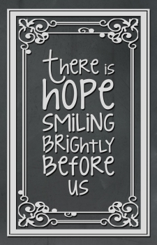 There is Hope Smiling Bright